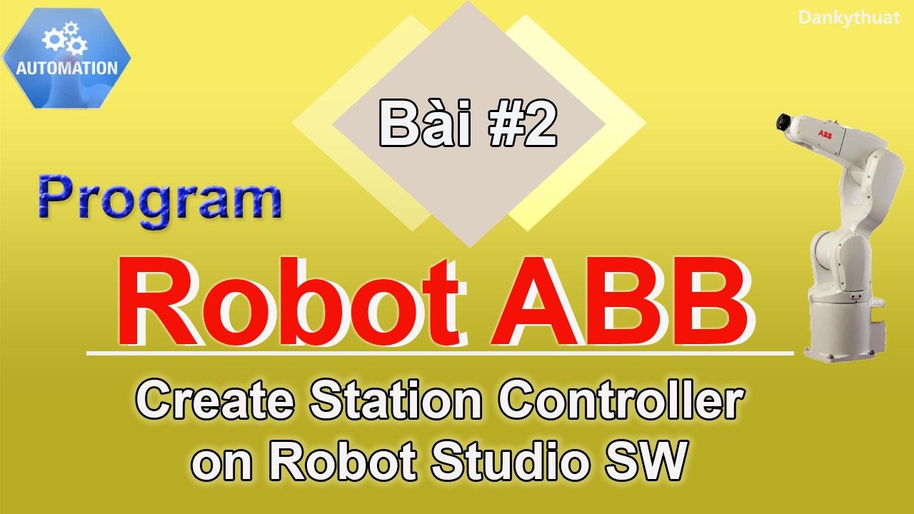 tạo trạm điều khiển controller robot ABB