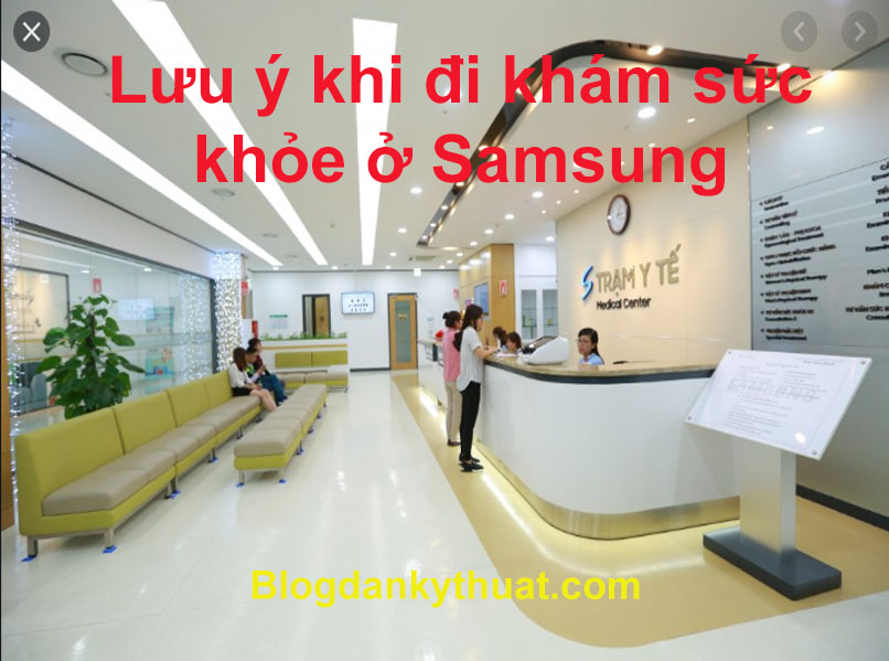 Lưu ý khi đi khám sức khỏe ở Samsung